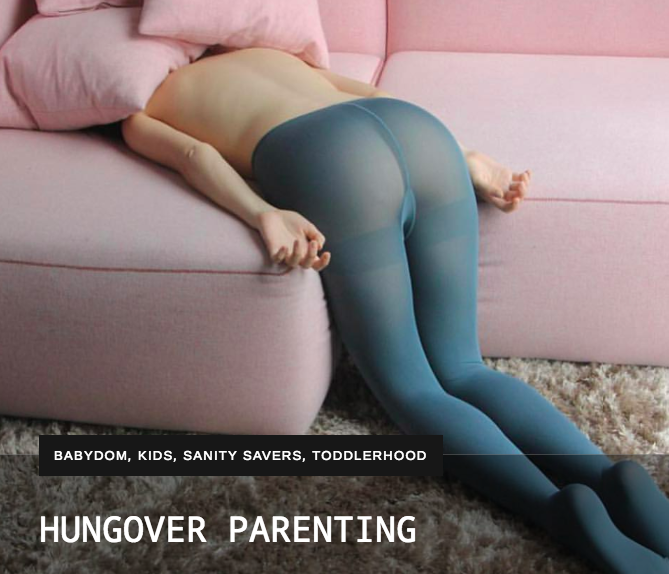 HUNGOVER PARENTING – THE REBEL MAMA