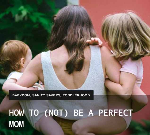 HOW TO (NOT) BE A PERFECT MOM – THE REBEL MAMA