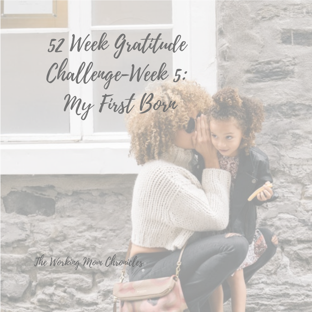 52 Week Gratitude Challenge-Week 5: My First Born